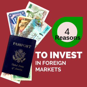 4 Reasons to Invest in Foreign Markets Right Now Podcast