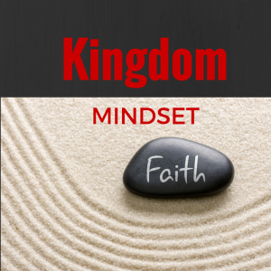 Developing a Kingdom Mindset