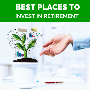 Best Places to Invest in Retirement