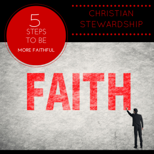 5 Steps to Christian Financial Stewardship