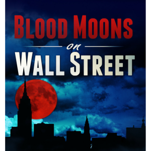 Podcast: Blood Moons on Wall Street?
